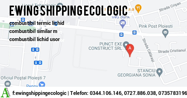 Harta SC EWING SHIPPING ECOLOGIC S.R.L. - combustibil lichid usor, combustibili centrale termice industriale